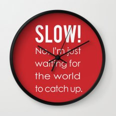 SLOW! Wall Clock