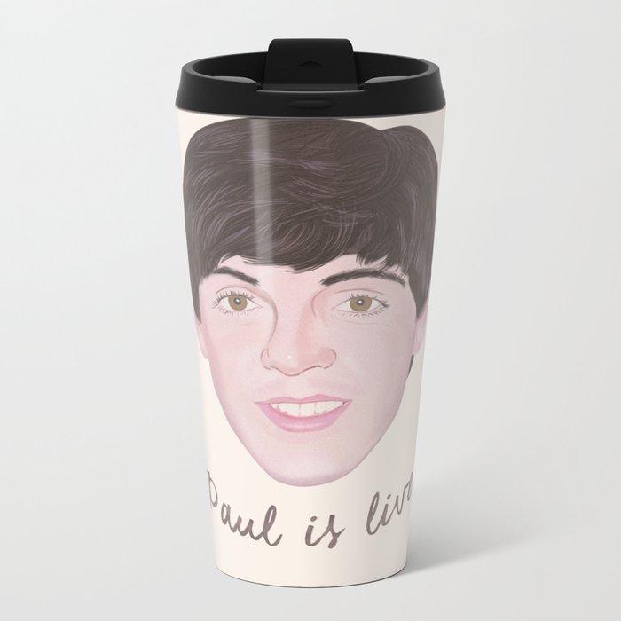 Paul is live Metal Travel Mug