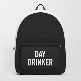 Day Drinker Funny Quote Backpack
