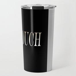 Fuck yo couch, hitta. Travel Mug