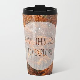 I Have the Desire to Explore Inspirational Color Photo Travel Mug