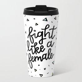 Fight Like a Female 2 Metal Travel Mug