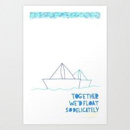 Together We'd Float So Delicately Art Print
