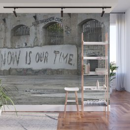 Now is our time Wall Mural