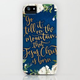 Go tell it on the mountain floral christmas iPhone Case