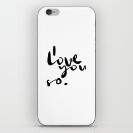 I love you so. iPhone Skin