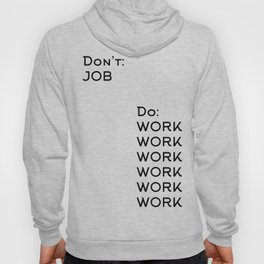 Don't Job Do Work Work Work Work Work Work Hoody