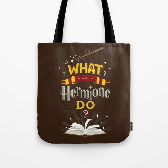What would Hermoine Do? Go to the Library This Tote bag is the perfect way to carry your Hogwarts textbooks.