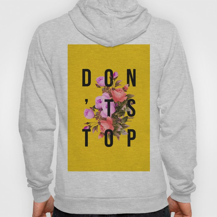 Don't Stop Flower Poster Hoody