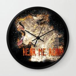 I am Woman Hear me Roar Wall Clock