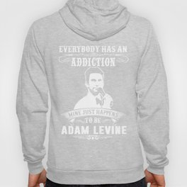 Adam levine Addiction Hoody