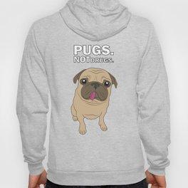 Pugs. Not drugs. Hoody