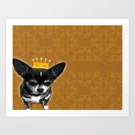 Chihuahua Queen Art Print