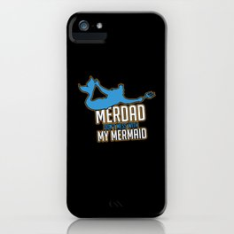 Merdad Don't Mess With My Mermaid Security Gift iPhone Case