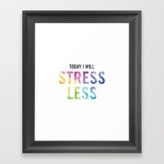 New Year's Resolution - TODAY I WILL STRESS LESS Framed Art Print