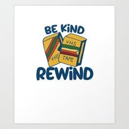 Be kind rewind Art Print
