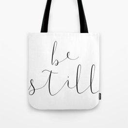 BE STILL by Dear Lily Mae Tote Bag
