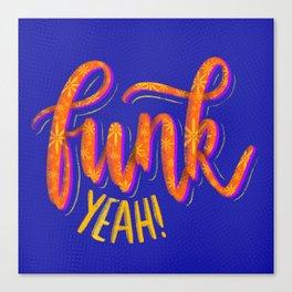 Funk Yeah! Canvas Print