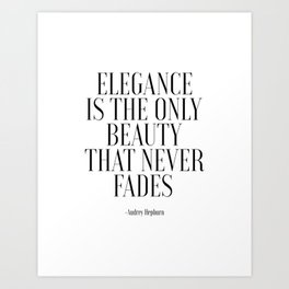 FASHION PRINT, Elegance Is The Only Beauty That Never Fades, Audrey Hepburn Quote,Girls Room Decor,G Art Print