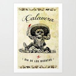 CALAVERA - DIA DE LOS MUERTOS Art Print