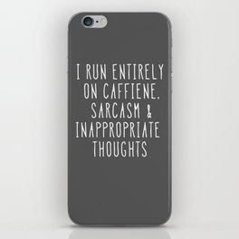 Caffiene, Sarcasm & Inappropriate Thoughts iPhone Skin