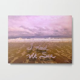 I need Vitamin Sea Metal Print