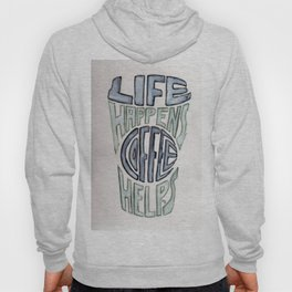 Life happens, coffee helps Hoody