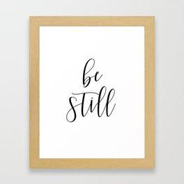 BE STILL - Home Decor, Living Room Sign Framed Art Print