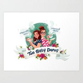 Two Bossy Dames Art Print