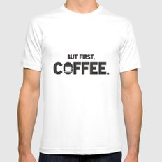 But First, Coffee. Mens Fitted Tee White MEDIUM