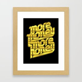 More Money, More Honey Framed Art Print