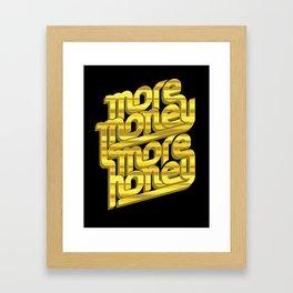 More Money, More Honey Framed Art Print