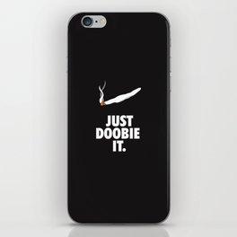 Just Doobie It (420 Parody) iPhone Skin