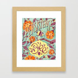 Persistence is Bee Framed Art Print