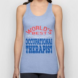 Independence With Therapy. World's Best Occupational Therapist T-shirt Get up, get better, get here! Unisex Tank Top