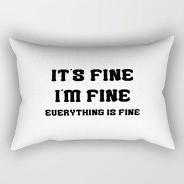 Everything Is Fine Rectangular Pillow