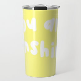 You Are Sunshine Travel Mug
