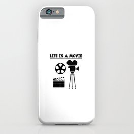 LIFE IS A MOVIE iPhone Case