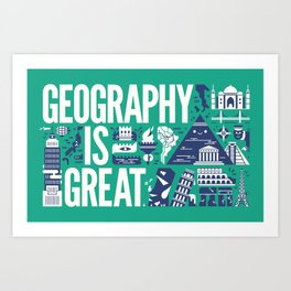 Geography is ... Art Print