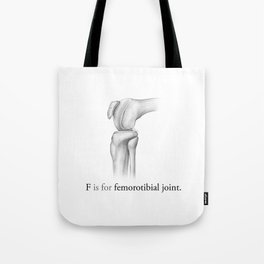 F is for femorotibial joint Tote Bag