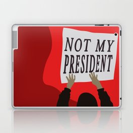 Not My President Laptop & iPad Skin
