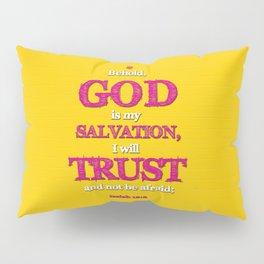 TRUST and not be afraid Pillow Sham