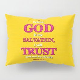 TRUST and not be afraid Pillow Sham