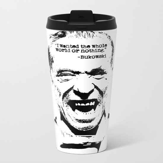 Charles Bukowski Quote World Metal Travel Mug