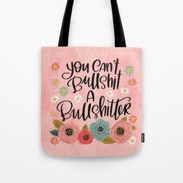Pretty Swe*ry: You Can't Bullshit a Bullshitter Tote Bag