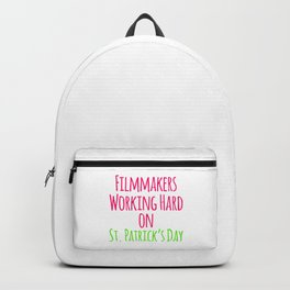 Filmmakers Working Hard on St Patricks Day Quote Backpack