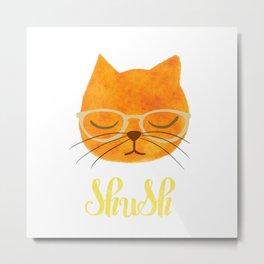 Shush - Hipster Cat in Glasses Metal Print