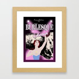 Burlesque with Foo Foo L'Amour #1 Framed Art Print