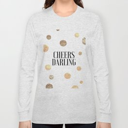 CHEERS DARLING GIFT, Wedding Quote,Anniversary Print,Gold Confetti,Cheers Sign,Champagne Quote,Celeb Long Sleeve T-shirt