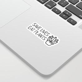 Save lives eat plants Sticker